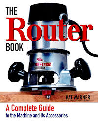 buy the router book a complete guide to the router and its