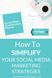 social media planner how to simplify your social media marketing strategies