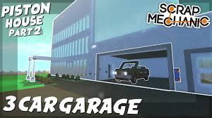 piston house part 2 3 car garage scrap mechanic creations