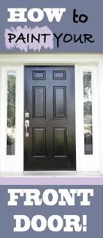 painting your front door the easy way the diy village how to paint your front door easy and inexpensive front doors