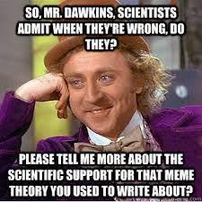 Richard Dawkins Meme Theory - dawkins meme theory meme best of the funny meme