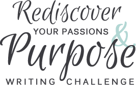 Challenge Purpose Rediscover Your Purpose Writing Challenge