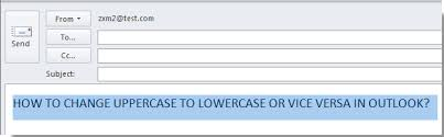 how to change uppercase to lowercase or vice versa in outlook