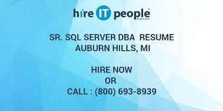 Sample Sql Server Dba Resume by Sr Sql Server Dba Resume Auburn Hills Mi Hire It People We