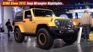 sema jeep yj sema show 2013 jeep wrangler highlights youtube