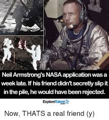 Application Meme - neil armstrong s nasa application was a week late if his friend