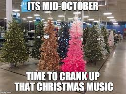October Memes - image tagged in memes christmas tree october store imgflip
