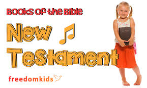 kids worship songs books of the bible song nt freedom kids