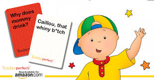 mommy drink caillou whiny kinderperfect