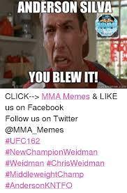 You Blew It Meme - anderson silva facebook you blew it quick meme com click mma