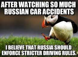 Russian Car Meme - russian drivers unpopular opinion puffin meme on memegen