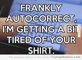 Autocorrect Meme - autocorrect man the happy place forums and community