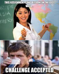 Senior In College Meme - unhelpful teacher versus lazy college senior memes quickmeme