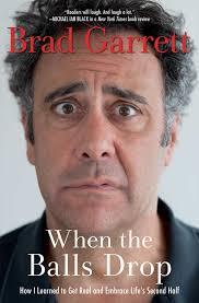 when the balls drop book by brad garrett official publisher