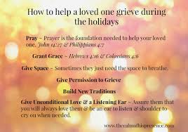 how to help a loved one grieving through the holidays the calm
