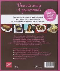 la cuisine de valerie amazon fr desserts sains et gourmands valérie cupillard livres