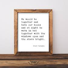 Quotes About Home Decor We Would Be Together Printable Ernest Hemingway Quote Ernest