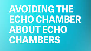 www medium avoiding the echo chamber about echo chambers trust media and