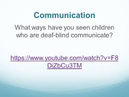 How Do Deaf Blind Communicate Meeting The Needs Of Children With Hearing Loss U0026 Vision Loss