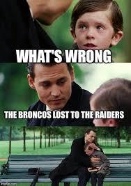 Broncos Raiders Meme - finding neverland meme imgflip