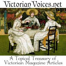 victorianvoices net a topical treasury of victorian magazine articles