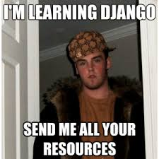 Django Meme - 15 key resources to learn django dzone web dev