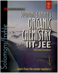 solomons u0026 fryhle u0027s organic chemistry for iit jee 1st edition