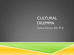 cultural dilemma isyana adriani ba m si why cultural dilemma