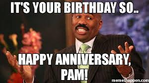 Pamela Meme - it s your birthday so happy anniversary pam meme steve