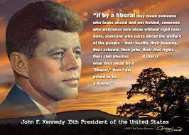 Liberal Meme - political memes john f kennedy if by liberal you mean