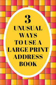 large print books for elderly 3 ways to use a large print address book write draw