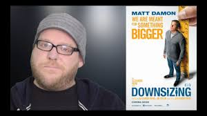 downsizing movie downsizing movie review matt damon sci fi satire spoiler