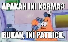Patrick Meme Generator - meme creator apakah ini karma bukan ini patrick meme generator