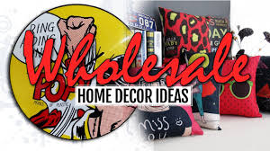 Whole Sale Home Decor by 6 Wholesale Home Decor Ideas Youtube
