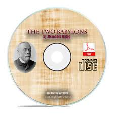 hislop two babylons the two babylons by hislop bible commentary catholicism