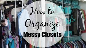 Organizing A Closet by How To Organize A Messy Closet Youtube