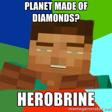 Aliens Meme Generator - minecraft meme generator planet made of diamonds herobrine