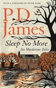by p d sleep no more six murderous tales by p d readings au