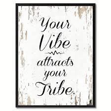 Your Vibe Attracts Your Tribe Inspirational Motivation Saying