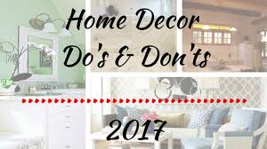 home design do s and don ts home decor do s don ts 2017 greater realtor