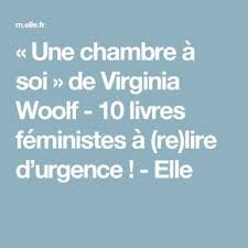 virginia woolf une chambre soi une chambre à soi de virginia woolf 10 livres féministes à re