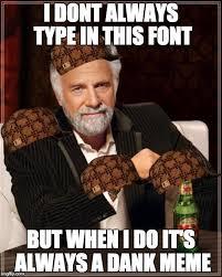 Most Interesting Man In The World Memes - meme most interesting man in the world font most best of the funny meme
