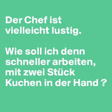 sprüche chef 21 best boldomatic im büro images on sayings