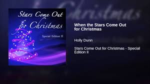 when the stars come out for christmas youtube