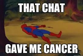 Spiderman Meme Cancer - that chat gave me cancer spiderman hungover quickmeme