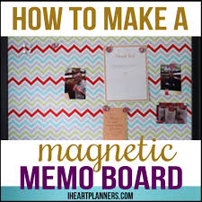 kitchen bulletin board ideas how to make a magnetic memo board i heart planners