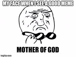 God Why Meme - mother of god latest memes imgflip