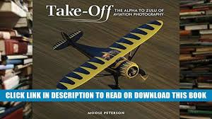 download full takeoff the alpha to zulu of aviation photography