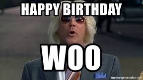 Woo Meme - happy birthday woo ashley schaeffer bmw meme generator