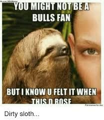 Sexy Sloth Meme - 25 best memes about sloth sloth memes